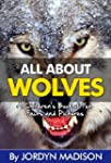 All About Wolves - Gray Wolves, Timbe...