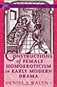 Constructions of Female Homoeroticism in Early Modern Drama (Early Modern Cultural Studies)