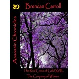 The Red Cross of Gold XVIII:. The Company of Women: Assassin Chroniclesby Brendan Carroll