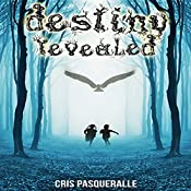 Destiny Revealed: The Destiny Trilogy, Book 1 | Cris Pasqueralle