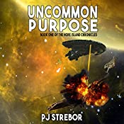 Uncommon Purpose: The Hope Island Chronicles, Book 1 | P J Strebor