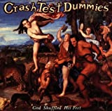 God Shuffled His Feet - Crash Test Dummies