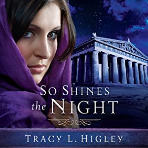 So Shines the Night | [Tracy L. Higley]