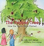 The Pepper Tree, How the Seeds Were Planted