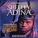 A Gentleman of Means: The Magnificent Devices Series, Book 8 Audiobook by Shelley Adina Narrated by Fiona Hardingham