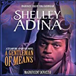 A Gentleman of Means: The Magnificent Devices Series, Book 8 | Shelley Adina