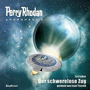 Der schwerelose Zug (Perry Rhodan Andromeda 3) Hörbuch