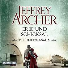 Erbe und Schicksal (Die Clifton-Saga 3) Hörbuch von Jeffrey Archer Gesprochen von: Erich Räuker