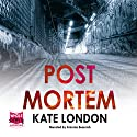 Post Mortem Audiobook by Kate London Narrated by Antonia Beamish