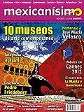 img - for Revista mexican simo. Abrazo a una pasi n. N mero 53. 10 museos de arte contempor neo book / textbook / text book