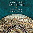 La reina descalza [The Barefoot Queen] Audiobook by Ildefonso Falcones Narrated by Victòria Pagès
