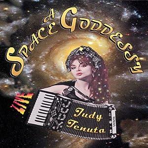 A Space Goddessy | [Judy Tenuta]