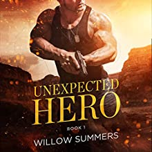 Unexpected Hero: Skyline Trilogy, Book 1 Audiobook by Willow Summers Narrated by Samara Naeymi