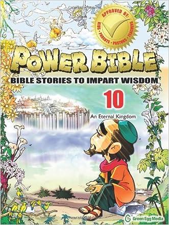 Power Bible: Bible Stories to Impart Wisdom, # 10 - An Eternal Kingdom. written by Shin-joong Kim