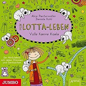 Mein Lotta-Leben: Volle Kanne Koala Hörbuch von Alice Pantermüller Gesprochen von: Katinka Kultscher