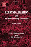 echange, troc F.J. Humphreys, M. Hatherly - Recrystallization and Related Annealing Phenomena