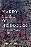 Making Sense of Heidegger: A Paradigm Shift