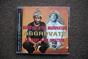 Bunny Lee and the Aggrovators Aggrovate Lee Perry and the Upsetters