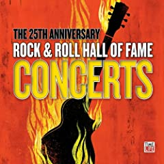 The 25th Anniversary Rock & Roll Hall Of Fame Concerts (4CD): 25th Anniversary Rock & Roll Hall Of Fame Concerts