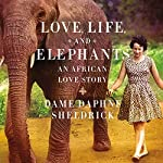 Love, Life, and Elephants: An African Love Story | Daphne Sheldrick