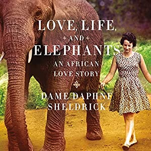 Love, Life, and Elephants Audiobook
