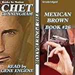 Mexican Brown: Penetrator Series, Book 26 | Chet Cunningham