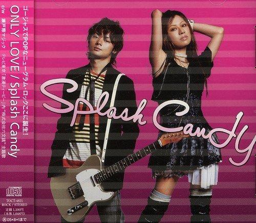 CD : Splash Candy - Only Love (Japan - Import)