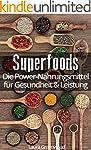 Superfoods: Die Power-Nahrungsmittel...