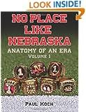 No Place Like Nebraska: Anatomy of an Era, Vol. 1