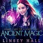 Ancient Magic: Dragon's Gift: The Huntress, Book 1 Hörbuch von Linsey Hall Gesprochen von: Laurel Schroeder