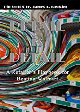 Retail is Detail - The Retailer's Playbook for Beating Walmart