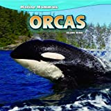 img - for Orcas (Marine Mammals) book / textbook / text book