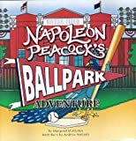 img - for Napoleon Peacock's Ballpark Adventure book / textbook / text book
