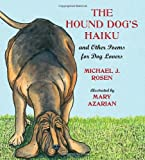 The Hound Dogs Haiku: and Other Poems for Dog Lovers