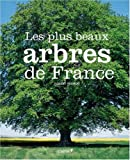 echange, troc Robert Bourdu - Les plus beaux arbres de France