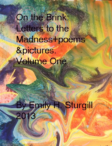 On the Brink letters to the Madness+poems & pictures (Rantings & Ravings Book 1)
