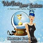 Miss Frost Saves the Sandman: Jayne Frost, Book 3   Kristen Painter