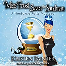 Miss Frost Saves the Sandman: Jayne Frost, Book 3 Audiobook by Kristen Painter Narrated by Hollis McCarthy