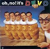 Oh,No! It's Devo オー・ノー!イッツ・ディーヴォ<紙ジャケットCD>