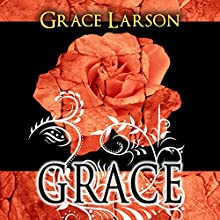 Grace Audiobook by Grace Larson Narrated by Nancy Isaacs