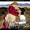 From Secrets to Redemption: A Nebraska Mail Order Bride Series Audiobook by Katherine St. Clair Narrated by Kim Park