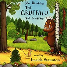 The Gruffalo (       UNABRIDGED) by Julia Donaldson Narrated by Imelda Staunten