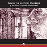 Kissing the Gunner's Daughter (       UNABRIDGED) by Ruth Rendell Narrated by Davina Porter