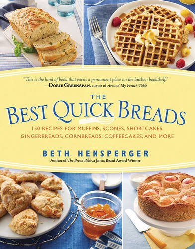 Best Quick Breads: 150 Recipes for Muffins, Scones, Shortcakes, Gingerbreads, Cornbreads, Coffeecakes, and More (Quick Breads compare prices)