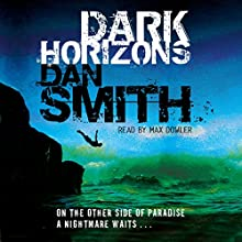 Dark Horizons Audiobook by Dan Smith Narrated by Max Dowler