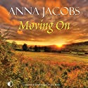 Moving On (       UNABRIDGED) by Anna Jacobs Narrated by Penelope Freeman