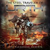 The Steel Traveler of Urth   [Saul Alexander Roberts]
