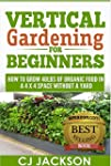 Vertical Gardening for Beginners: How...