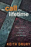 The Call of a Lifetime: How to Know If God Is Leading You to the Ministry