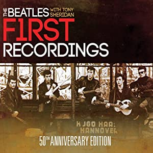The Beatles With Tony Sheridan: First Recordings 50th Anniversary Edition